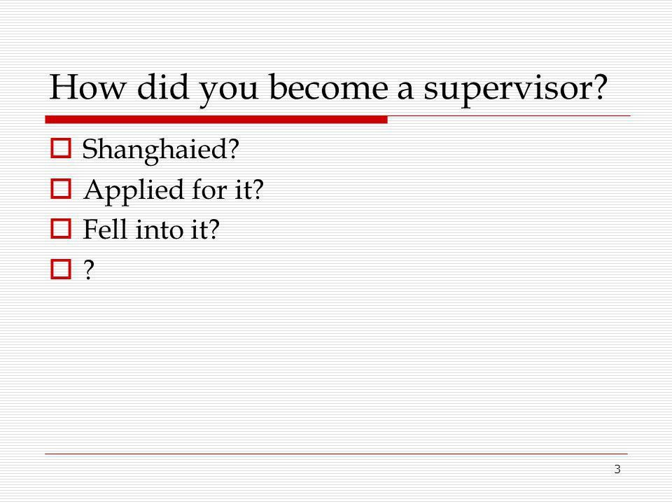 What Is Supervision? Supervision is getting work done through ...