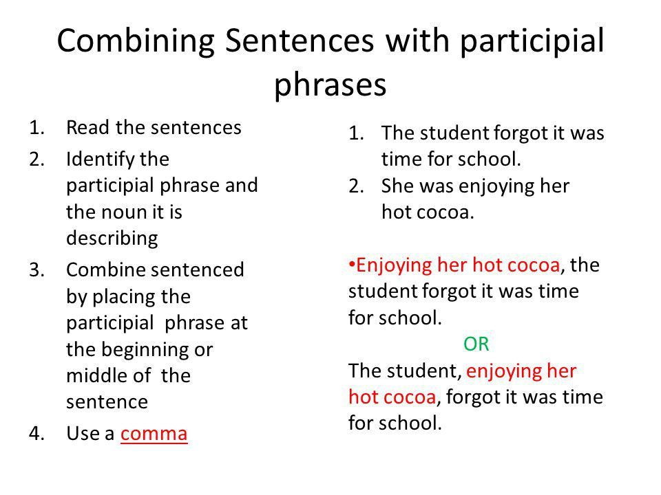 Learning Objective: combine short sentences with participial ...