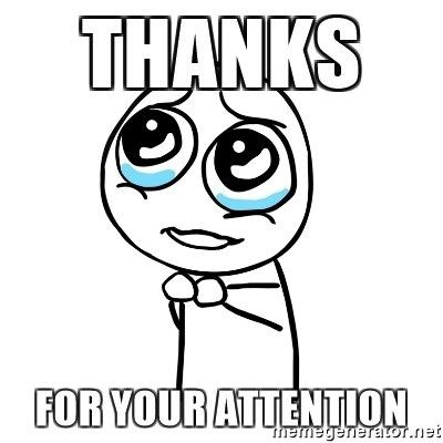 Thanks for your attention - pleaseguy | Meme Generator