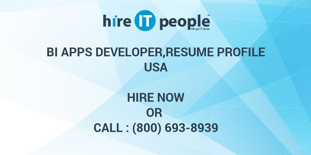 BI Apps Developer,resume profile - Hire IT People - We get IT done