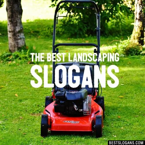 50+ Catchy Landscaping Slogans - Gardening, Lawn Care & Tree ...