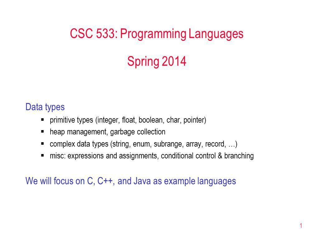 1 CSC 533: Programming Languages Spring 2014 Data types ...