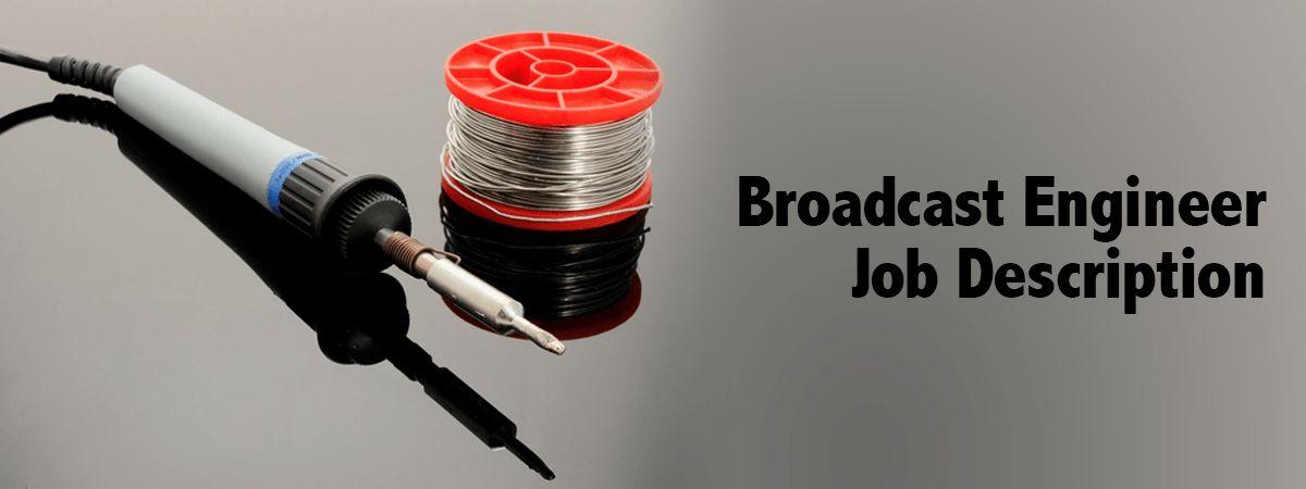 Radio Broadcast Technician/Engineer - Job Description