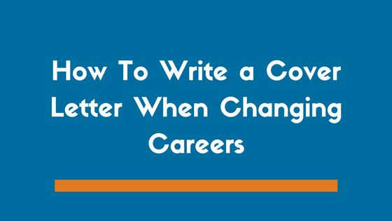 How to Write a Cover Letter When Changing Careers (Example ...