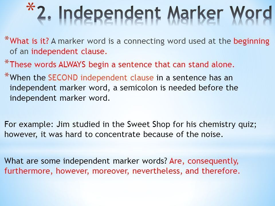 Independent Clause * A dependent clause is a group of words that ...
