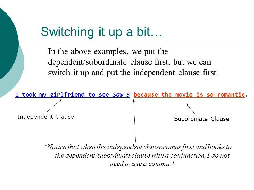 Independent and Dependent Clauses. What is a clause?  A clause ...