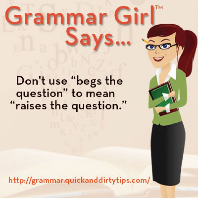Grammar Girl : Begs the Question :: Quick and Dirty Tips ™
