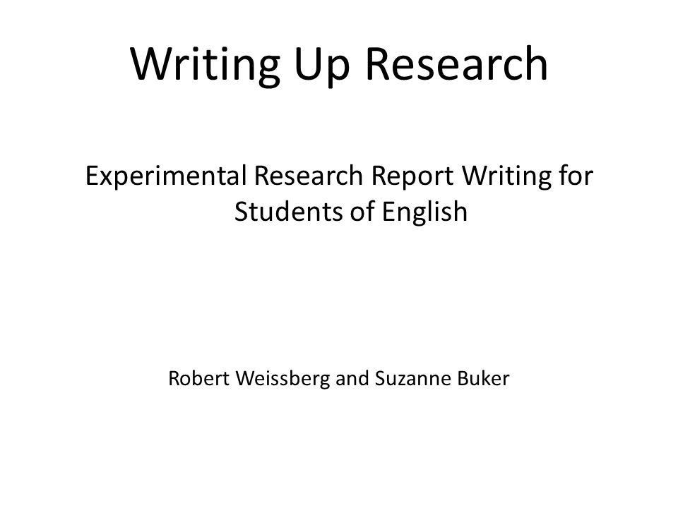 Writing Up Research Experimental Research Report Writing for ...