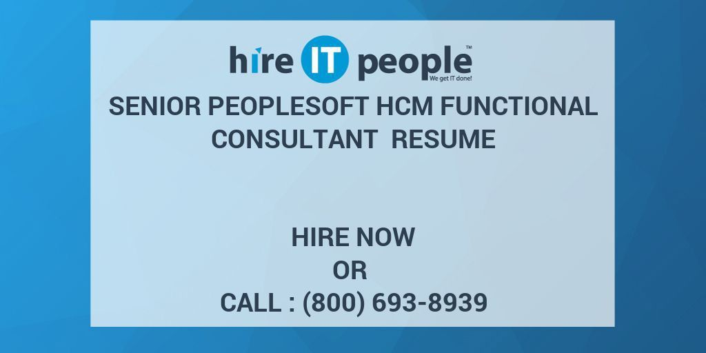 Senior PeopleSoft HCM Functional Consultant Resume - Hire IT ...