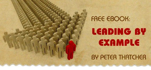"Free eBook: ""Leading by Example,"" by Peter Thatcher 