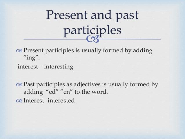 ADJECTIVE PHRASE + PARTICIPLE – LESSON PLAN   Munawarunnisa Nazneen