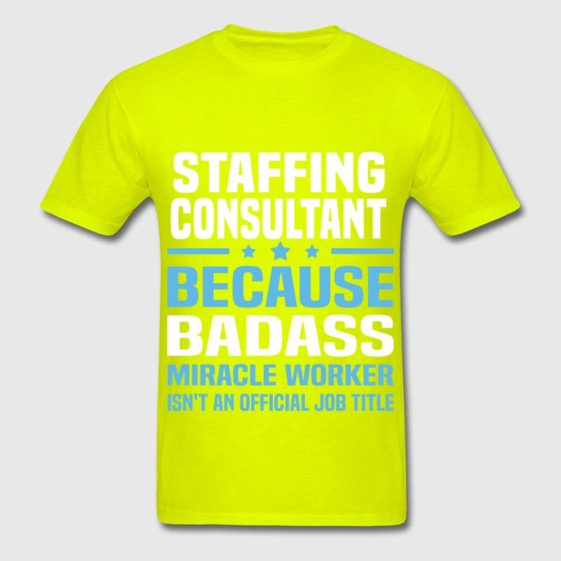 Staffing Consultant T-Shirt   Spreadshirt
