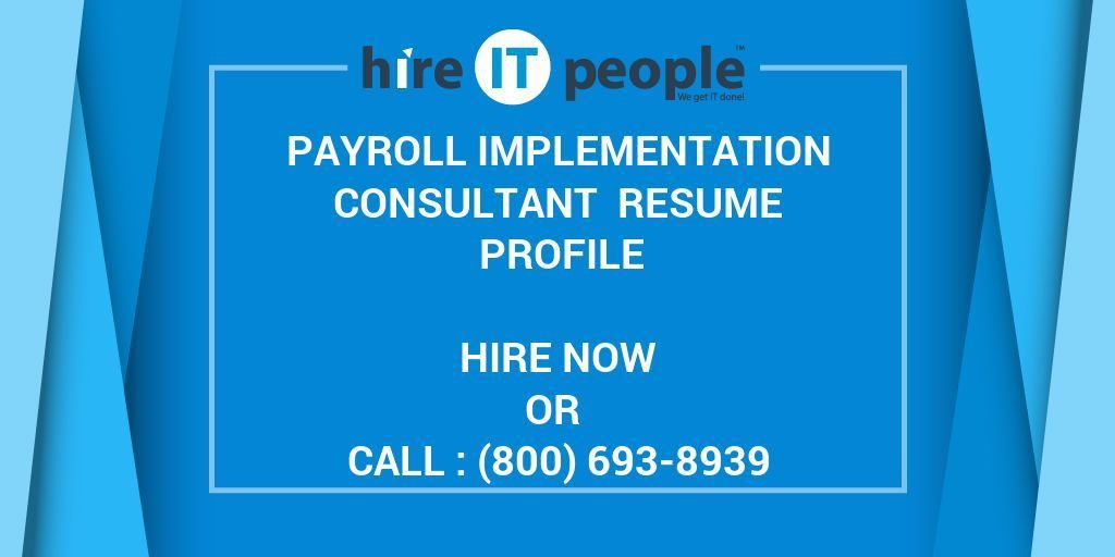 Payroll Implementation Consultant Resume Profile - Hire IT People ...