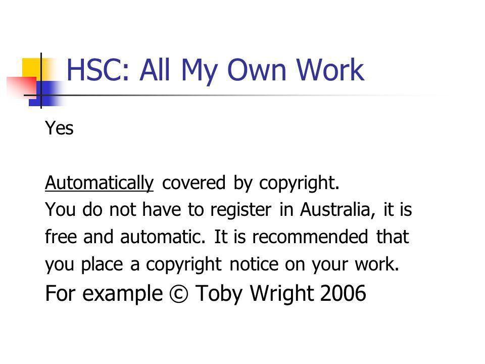 HSC: All My Own Work Copyright. - ppt video online download