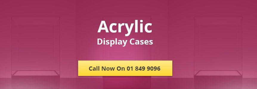 Plastic Fabricator – Perspex Display Cases Dublin – Plastic ...