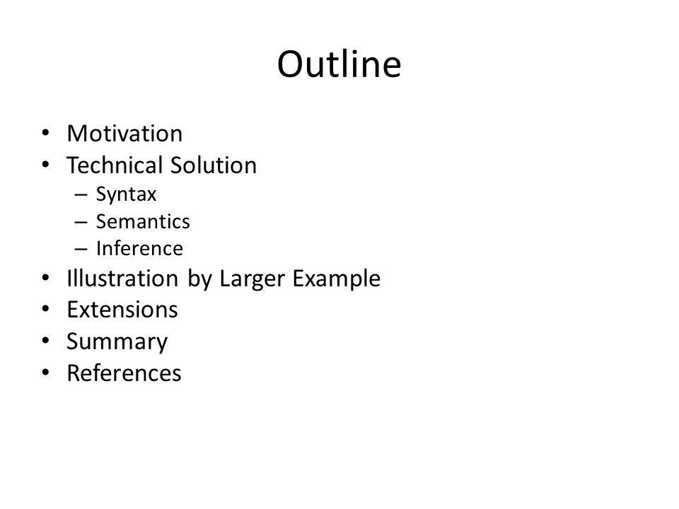 Intelligent Systems Predicate Logic. Outline Motivation Technical ...