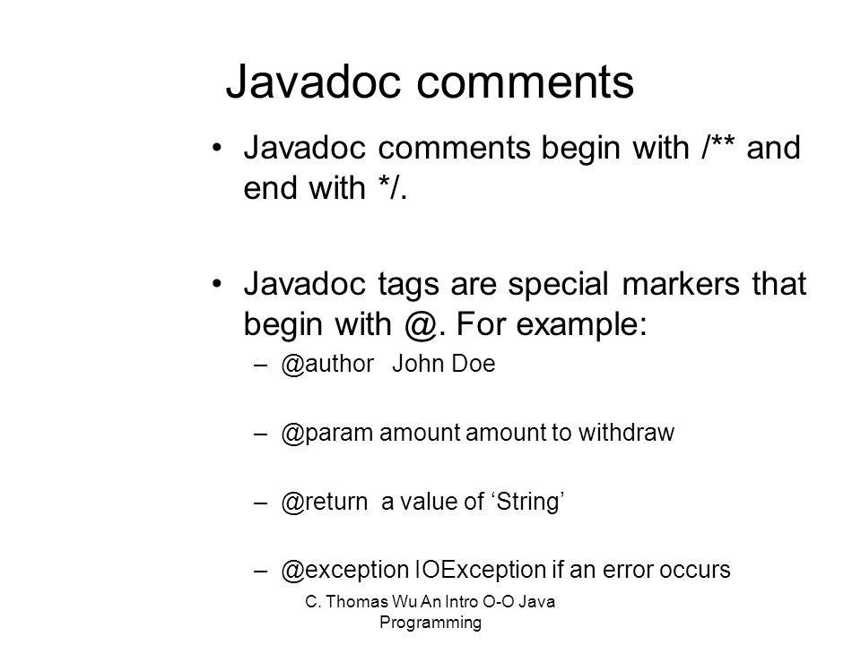 C. Thomas Wu An Intro O-O Java Programming javadoc Utility. - ppt ...