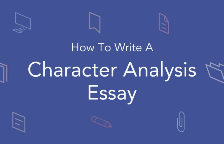 Character Analysis Essay: Structure, Example | EssayPro