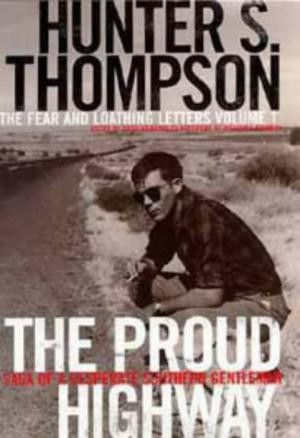 9780747536192: The Proud Highway: 1955-67, Saga of a Desperate ...