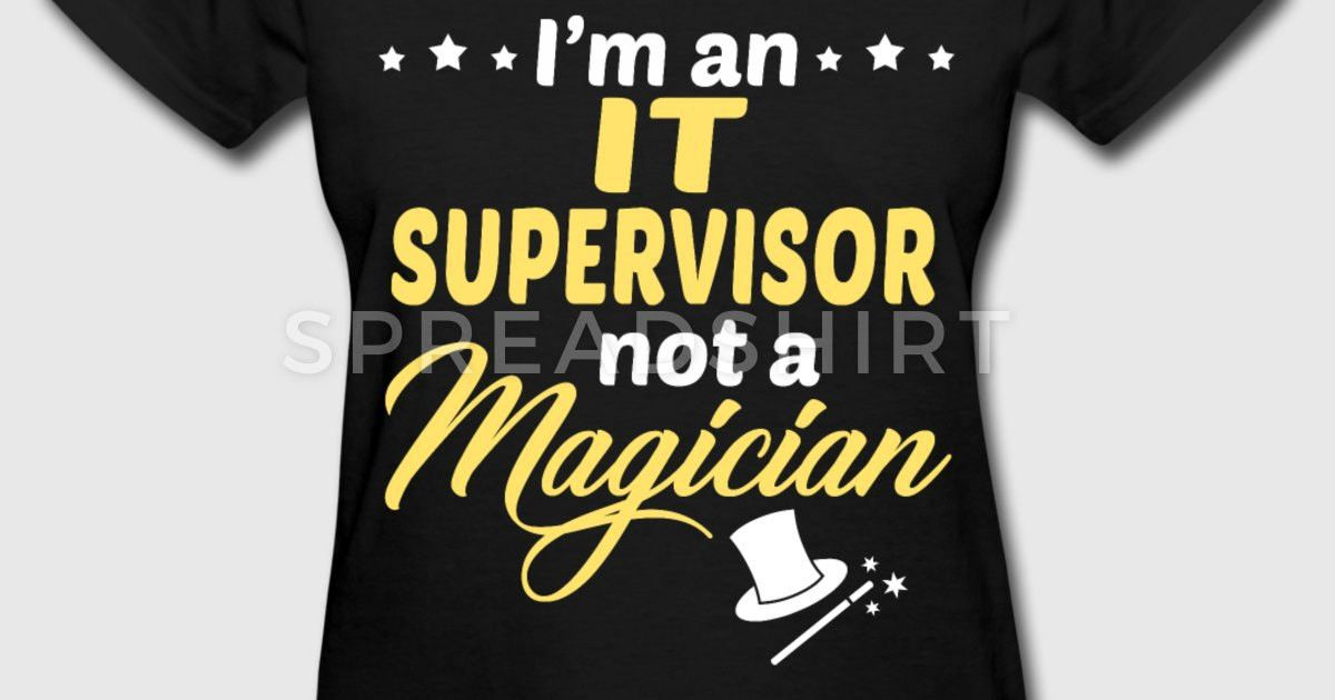 IT Supervisor T-Shirt | Spreadshirt