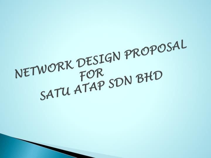 PPT - NETWORK DESIGN PROPOSAL FOR SATU ATAP SDN BHD PowerPoint ...