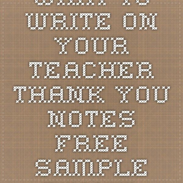 What to write on your teacher thank you notes. FREE sample thank ...