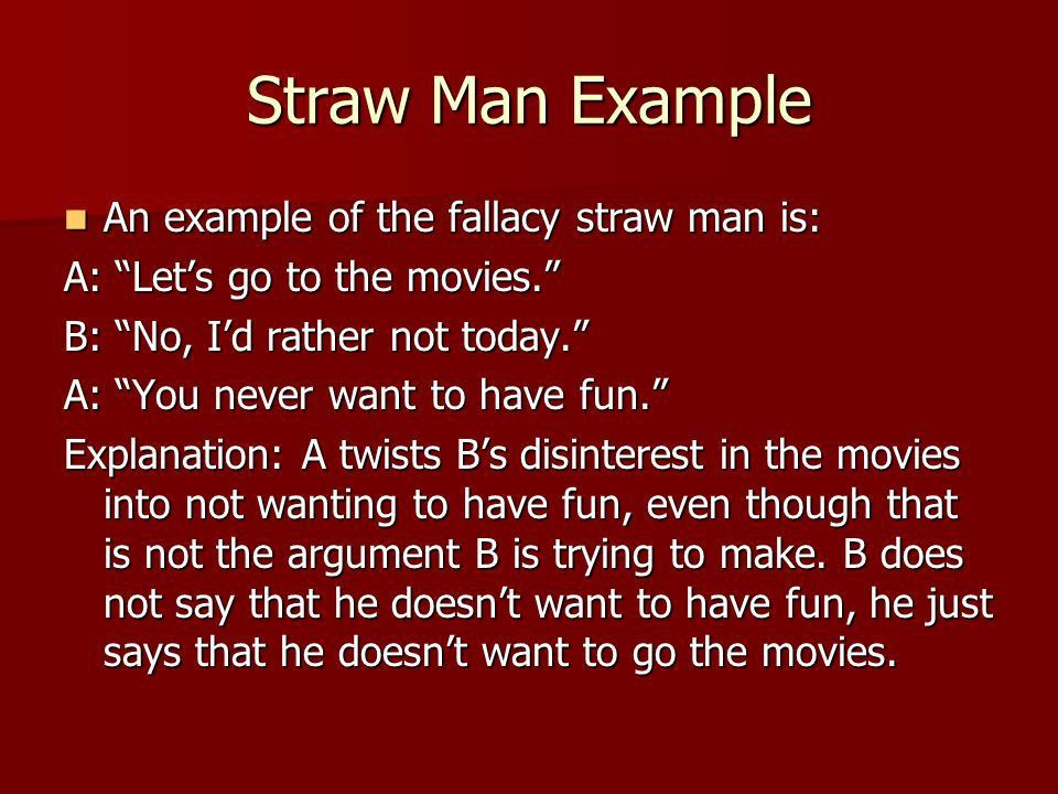 Straw Man Definition The Straw Man logical fallacy is defined as ...