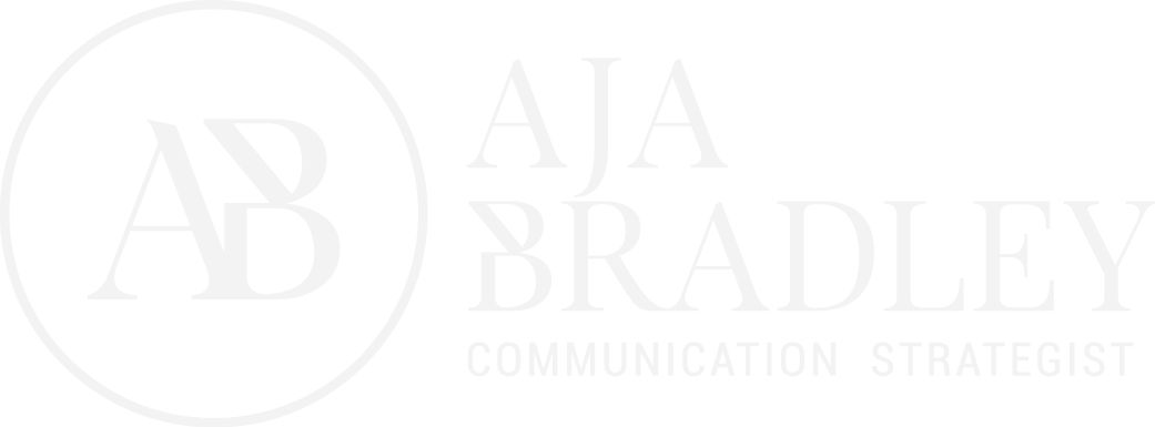 Aja Bradley – COMMUNICATION STRATEGIST