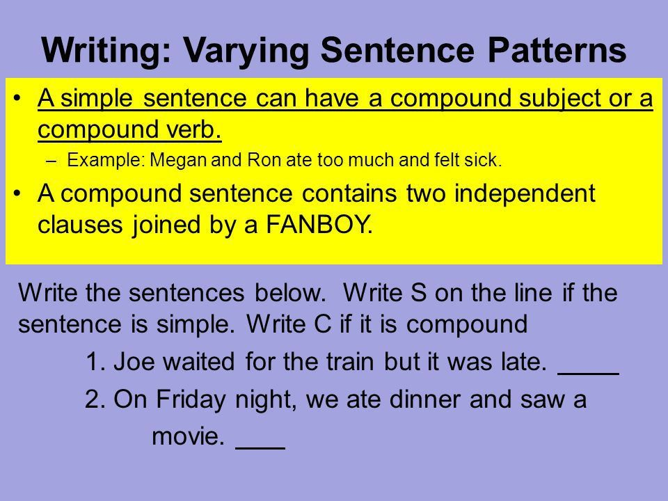 Writing: Varying Sentence Patterns A simple sentence is also ...