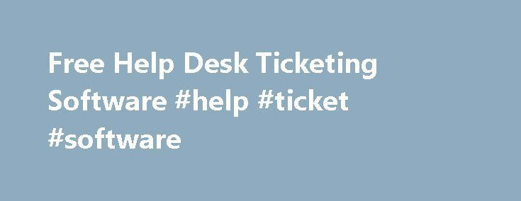 Free Help Desk Ticketing Software #help #ticket #software http ...