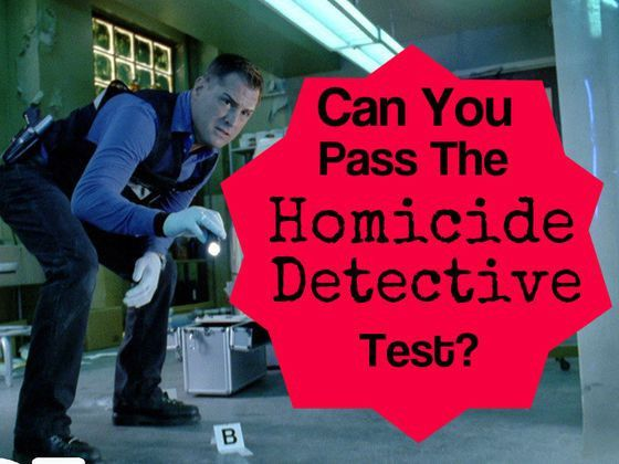 Can You Pass The Homicide Detective Test? | Playbuzz