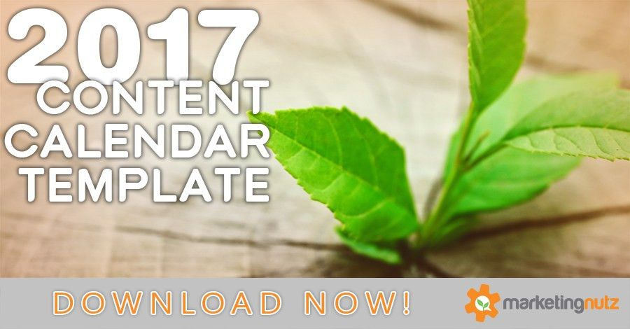 2017 Content Marketing Editorial Calendar Template and Tutorial ...