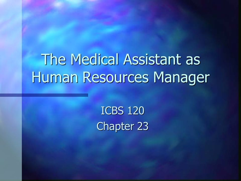 The Medical Assistant as Human Resources Manager - ppt video ...