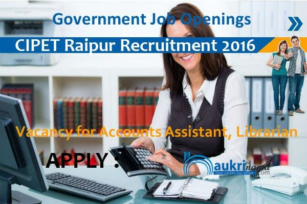 CIPET Raipur Jobs 2016- Librarian and Administrative Assistant ...