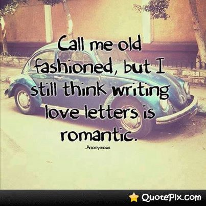 Call Me Old Fashioned, But I Still Think Writing Love Letters Is ...