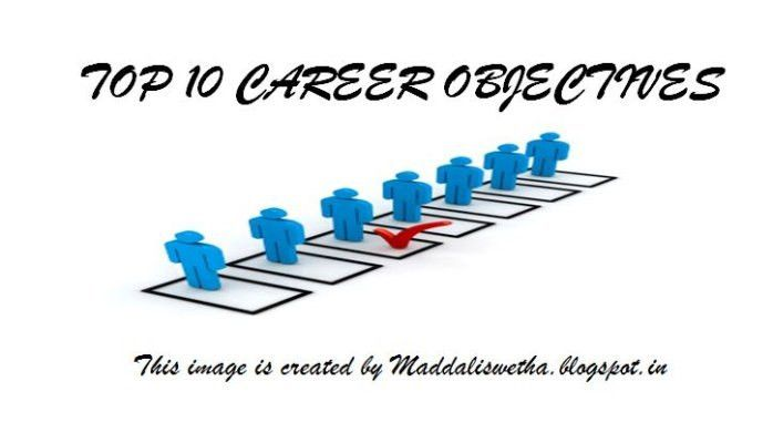 TOP 10 CAREER OBJECTIVES THAT CAN ADD UP IN YOUR CV OR RESUME ...