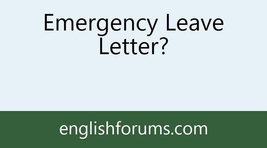 Emergency Leave Letter?