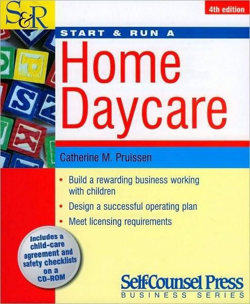 Start & Run a Home Daycare / Edition 4 by Catherine M. Pruissen ...