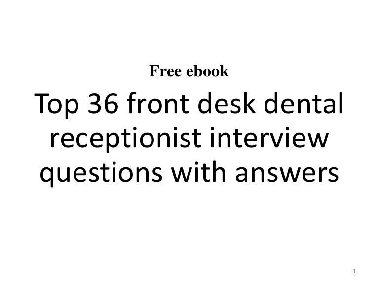 Top 36 front desk dental receptionist interview questions and answers