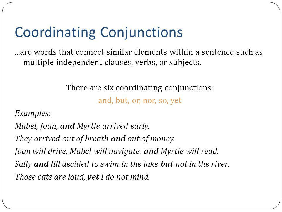 A conjunction connects words, phrases, and clauses. Conjunctions ...