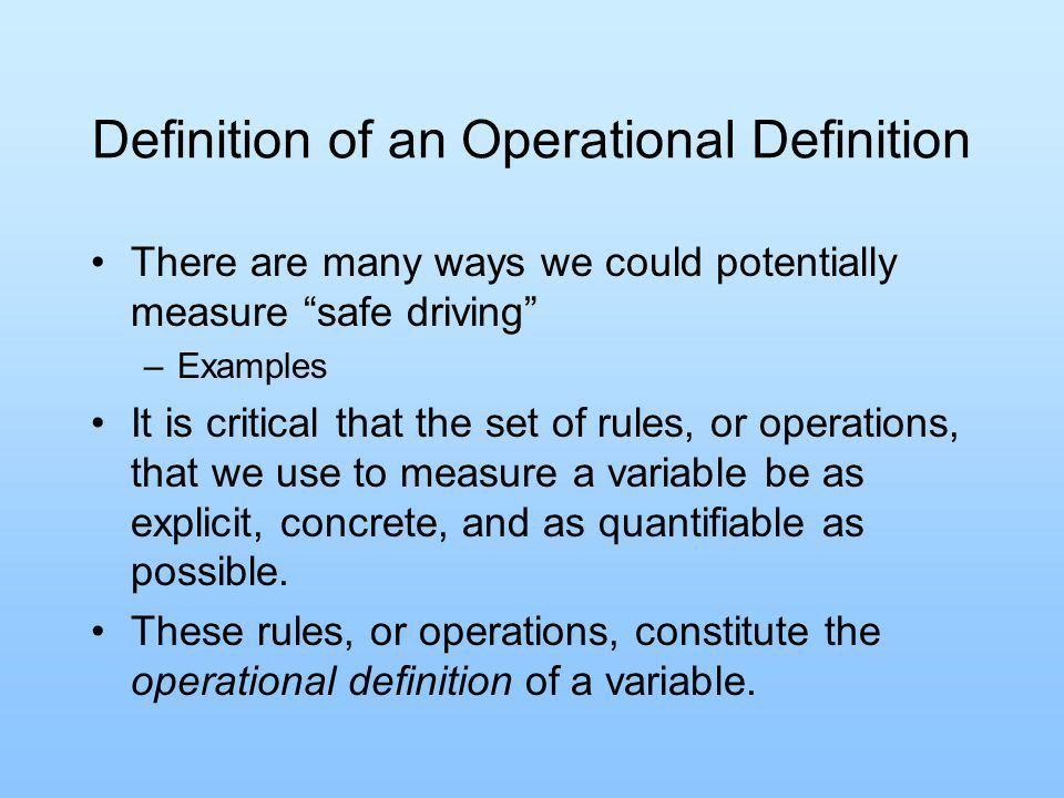 Operational Definitions In our last class, we discussed (a) what ...