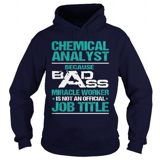 CHEMICAL ANALYST MIRACLE WORKER T Shirts, Hoodie | Design Your Our ...