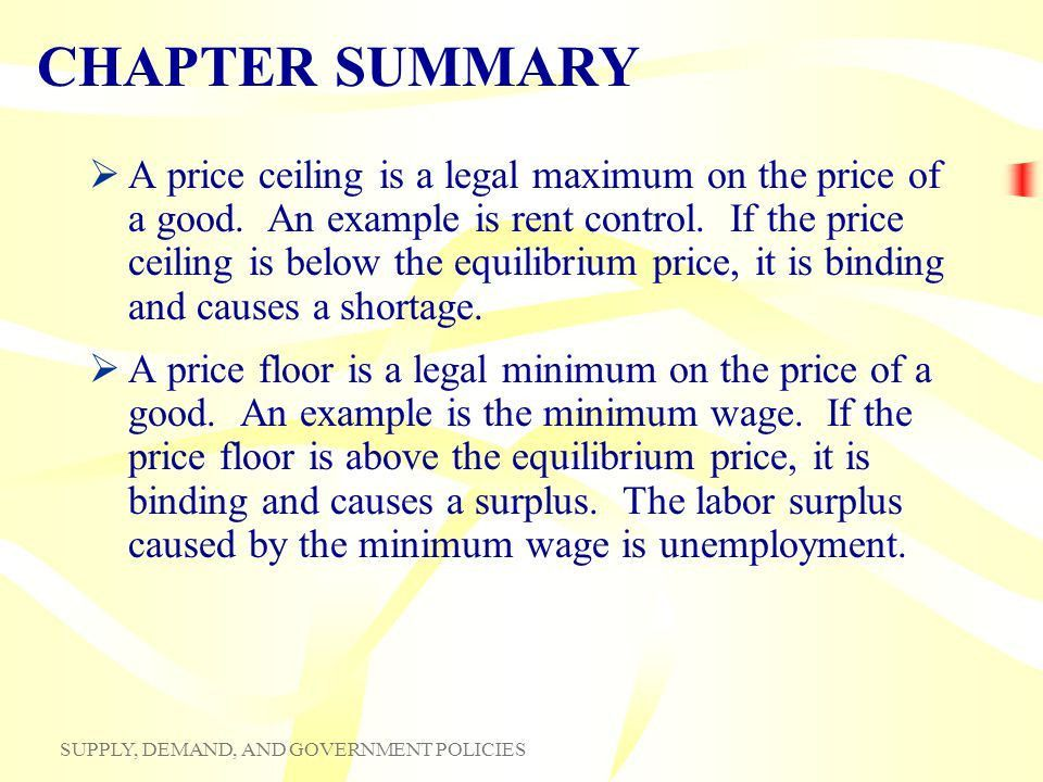 Chapter 6 What are price ceilings and price floors? What are some ...