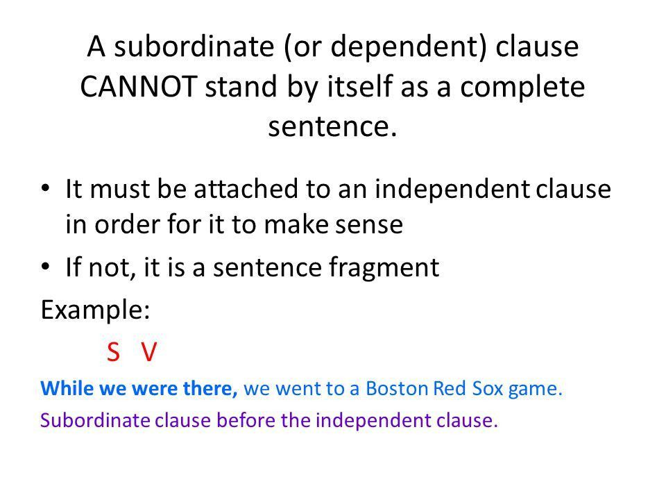 3.4 Independent And Subordinate Clauses   Ppt Download