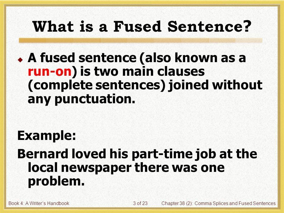 Book 4: A Writer's HandbookChapter 38 (2): Comma Splices and Fused ...