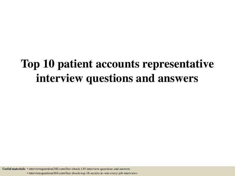 top10patientaccountsrepresentativeinterviewquestionsandanswers-150605012328-lva1-app6891-thumbnail-4.jpg?cb=1433467451