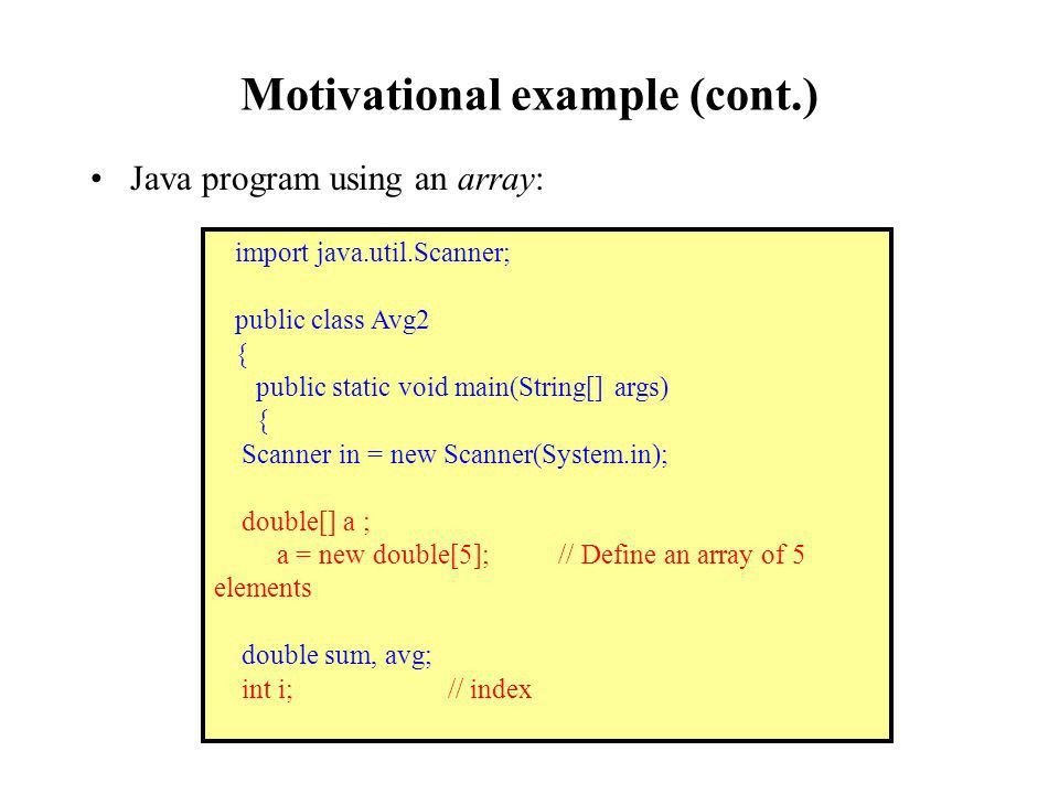 Introduction to array: why use arrays ?. Motivational example ...