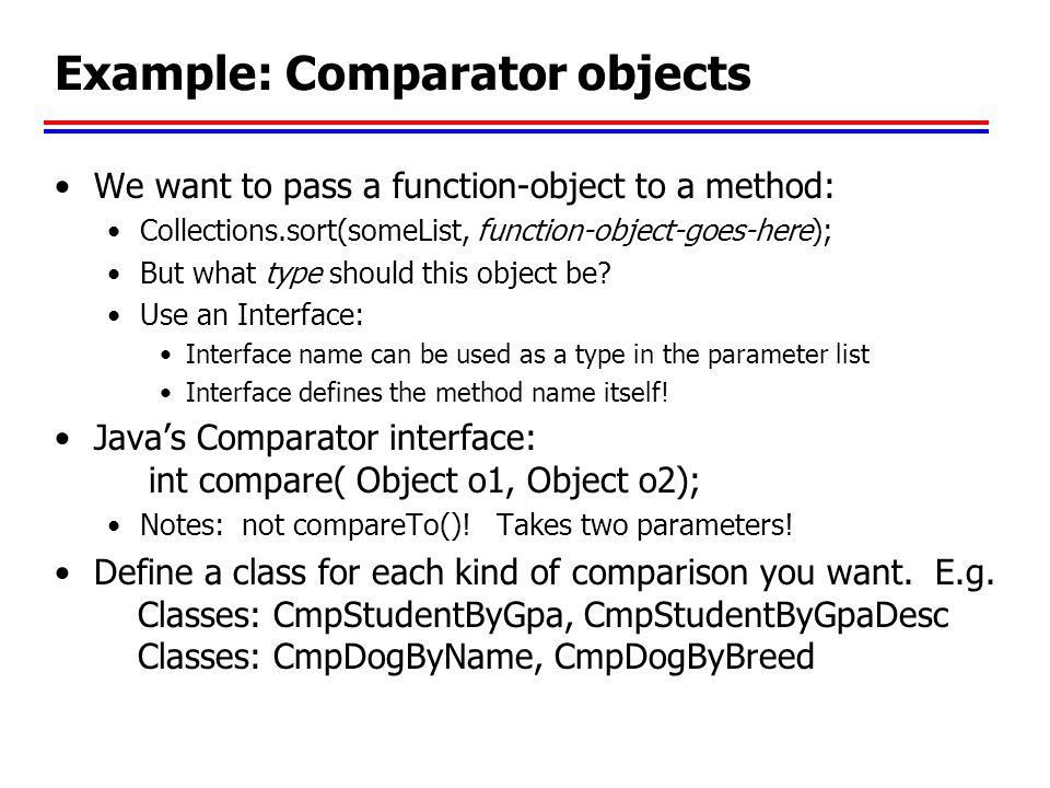 CS2210: SW Development Methods Topics: Comparable and Comparator ...