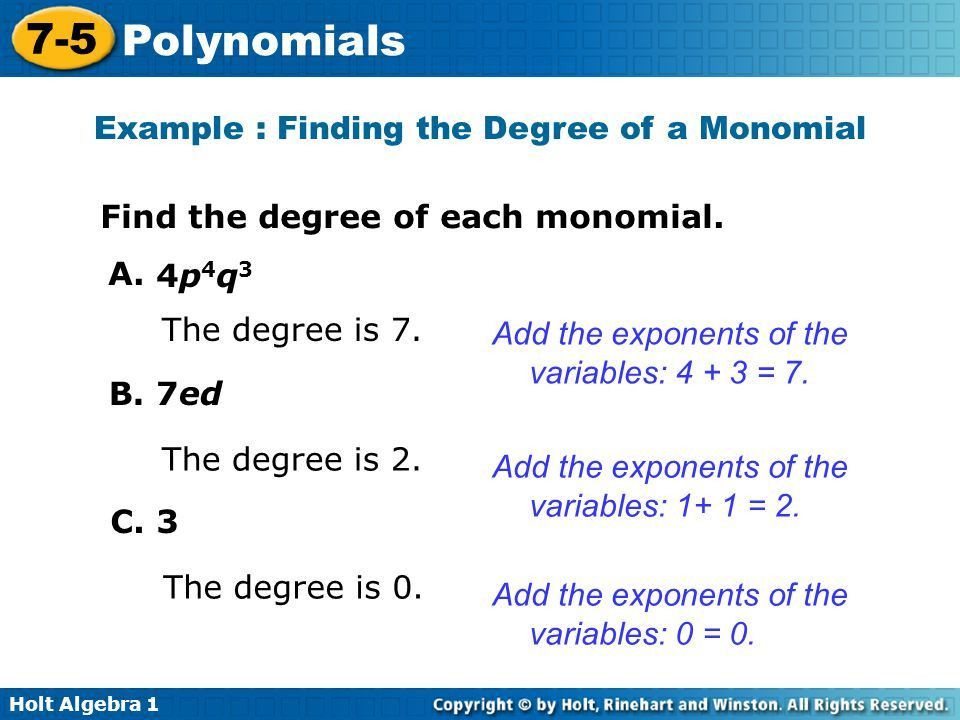 A monomial is a number, a variable, or a product of numbers and ...