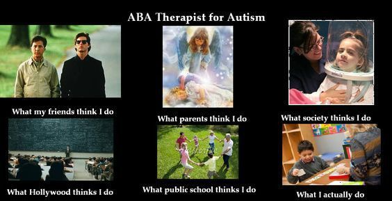 ABA Therapist for Autism- what I actually do | ABA memes ...